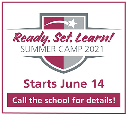 Ready. Set. Learn! Summer Camp 2021 starts June 14. Call the school for details!